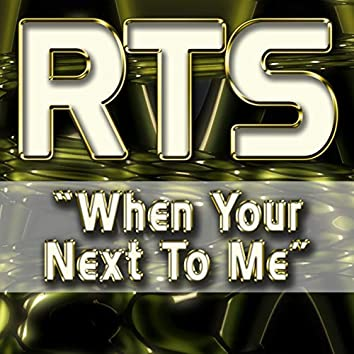 When Your Next to Me (Remixes)