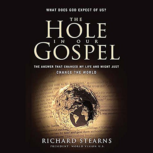 The Hole in Our Gospel Audiobook By Richard Stearns cover art