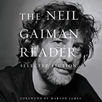 The Neil Gaiman Reader: Selected Fiction: Library Edition