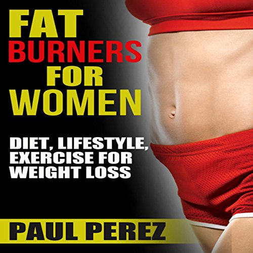Fat Burners for Women: Diet, Lifestyle, Exercise for Weight Loss audiobook cover art
