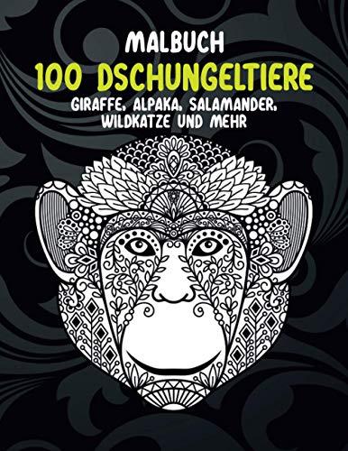 100 Dschungeltiere - Malbuch - Giraffe, Alpaka, Salamander, Wildkatze und mehr