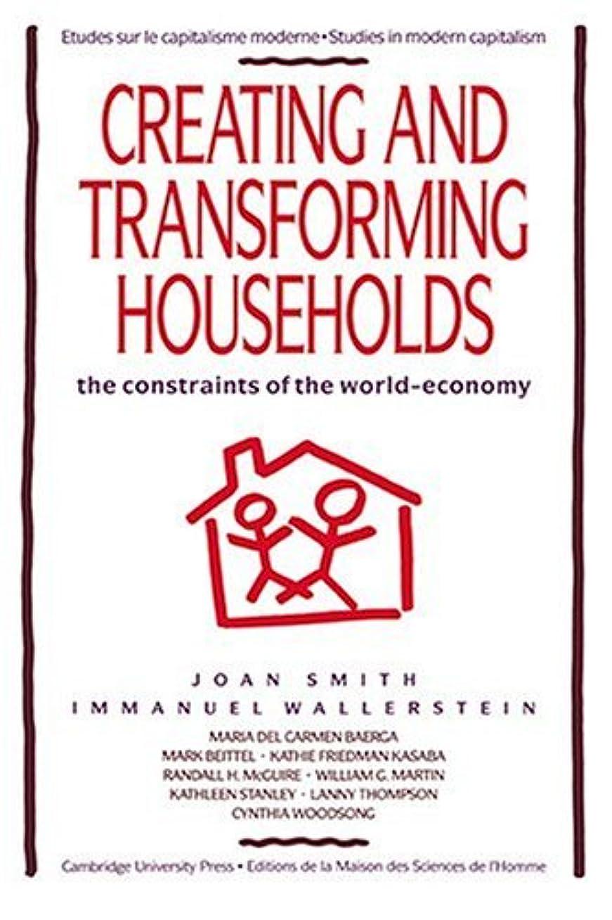 お風呂ボート教育するCreating and Transforming Households: The Constraints of the World-Economy (Studies in Modern Capitalism)