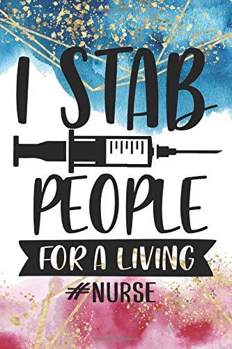 I Stab People For A Living #nurse: Blank Lined 6 x 9 Journal, Notebook, Nurse Journal, Organizer, Pr