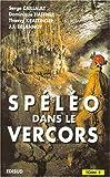 Spéléologie dans le Vercors, tome 2
