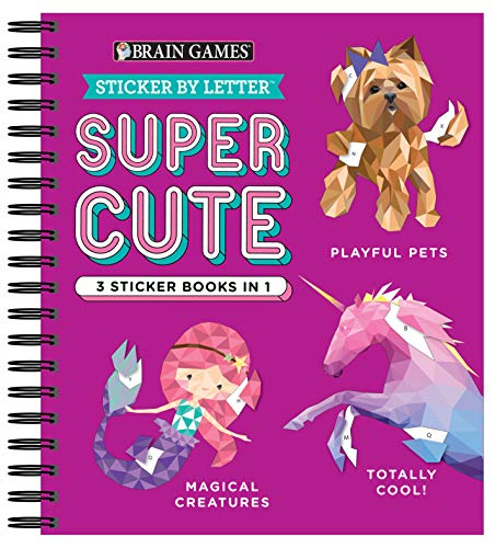 Brain Games – Sticker by Letter: Super Cute – 3 Sticker Books in 1 (Playful Pets, Totally Cool!, Magical Creatures)