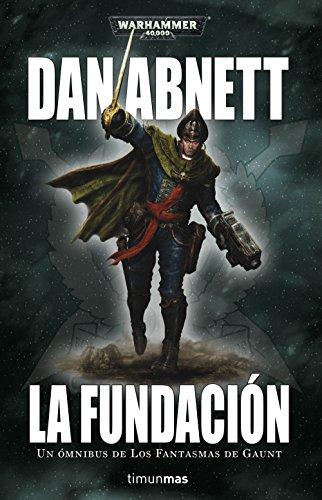 Los Fantasmas de Gaunt Omnibus nº 01 La Fundación (Warhammer 40.000)