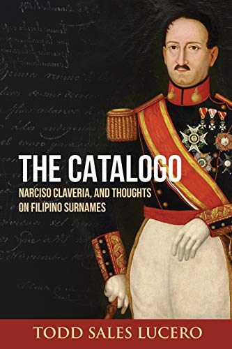 The Catalogo, Narciso Claveria, and Thoughts on Filipino Surnames