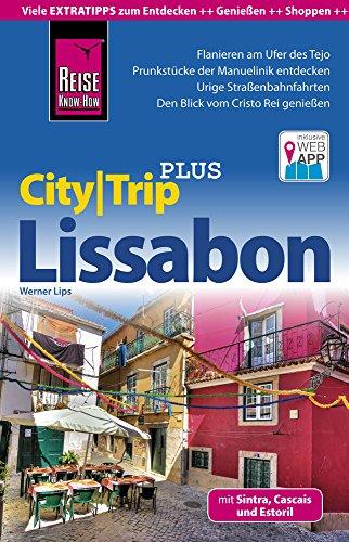 Reise Know-How Reiseführer Lissabon (CityTrip PLUS): mit Stadtplan und kostenloser Web-App