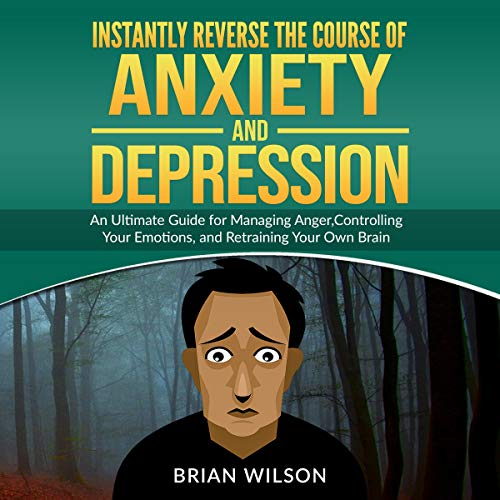 Instantly Reverse the Course of Anxiety and Depression audiobook cover art