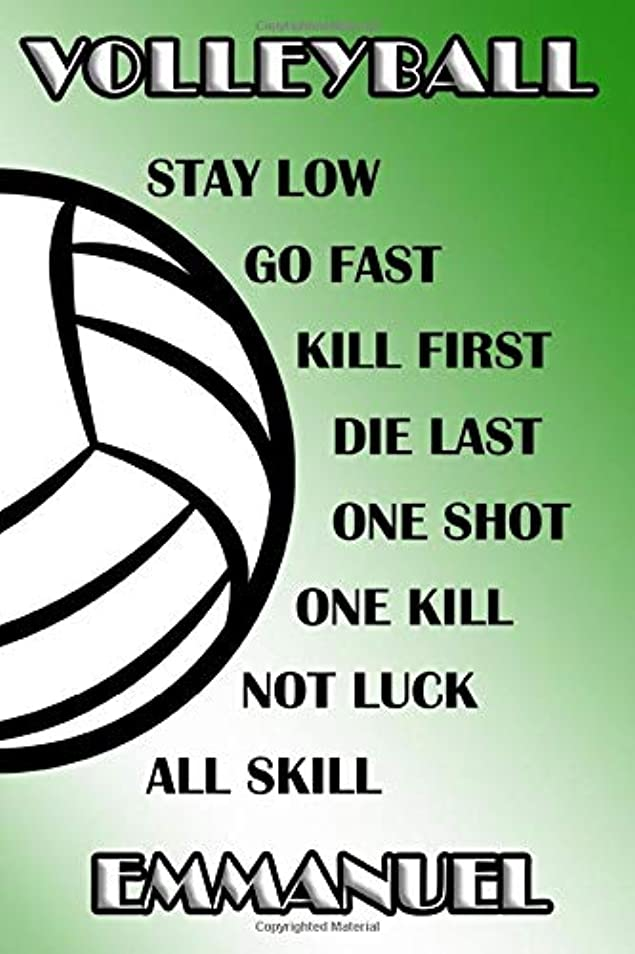 バージン咳理想的Volleyball Stay Low Go Fast Kill First Die Last One Shot One Kill Not Luck All Skill Emmanuel: College Ruled | Composition Book | Green and White School Colors