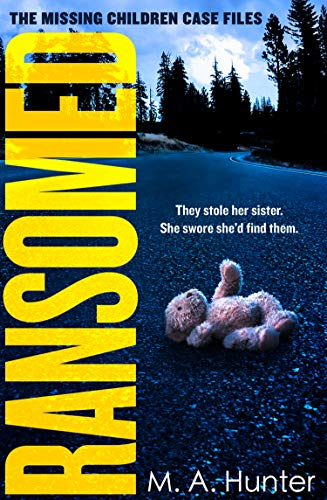 Ransomed: The absolutely gripping opening case in your favourite new crime thriller series (The Missing Children Case Files, Book 1) (English Edition)