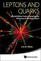 Leptons and Quarks: Special Edition Commemorating the Discovery of the Higgs Boson