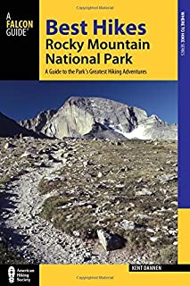 Best Hikes Rocky Mountain National Park: A Guide to the Park's Greatest Hiking Adventures (Regional Hiking Series)
