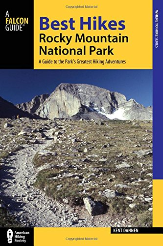 Best Hikes Rocky Mountain National Park: A Guide to the Park\'s Greatest Hiking Adventures (Where to Hike)
