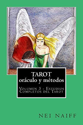Tarot, oráculo y métodos: 3 (Estudios Completos del Tarot)