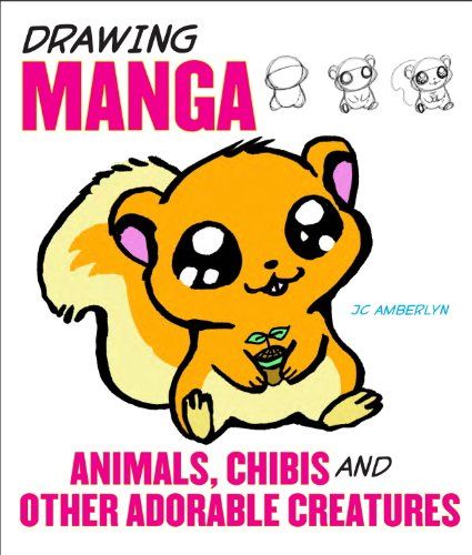 Drawing Manga Animals, Chibis, and Other Adorable Creatures (English Edition)