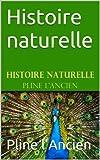 Histoire naturelle - Format Kindle - 0,99 €