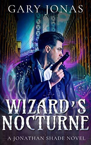 Book: Wizard's Nocturne - The Sixth Jonathan Shade Novel by Gary Jonas