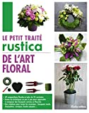 Le petit traité Rustica de l'art floral