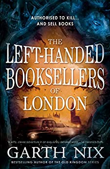 The Left-Handed Booksellers of London by [Garth Nix]