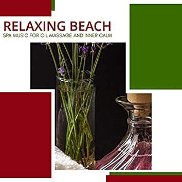 Relaxing Beach - Spa Music For Oil Massage And Inner Calm