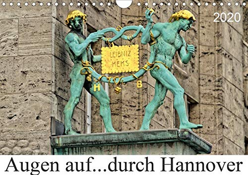 Augen auf ...durch Hannover (Wandkalender 2020 DIN A4 quer): Auf Entdeckungsreise durch Hannover (Monatskalender, 14 Seiten ) (CALVENDO Orte)