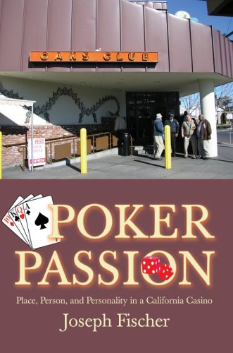 Poker Passion: Place, Person, and Personality in a California Casino