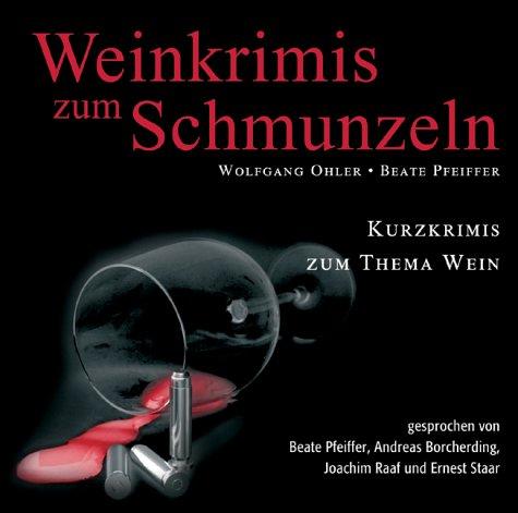 Weinkrimis zum Schmunzeln: Kurzkrimis zum Thema Wein