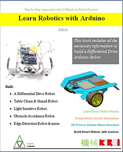 Learn Robotics with Arduino – Step by Step approach with 20 Hands on Projects Front Cover