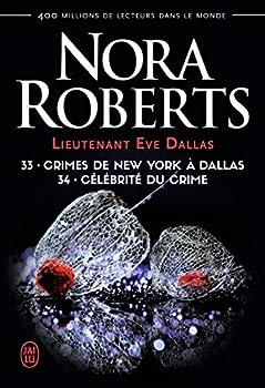 Paperback Crimes de New York à Dallas - Célébrité du crime (33, 34) (Lieutenant Eve Dallas) (French Edition) Book