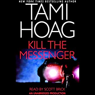 Kill the Messenger                   Auteur(s):                                                                                                                                 Tami Hoag                               Narrateur(s):                                                                                                                                 Scott Brick                      Durée: 12 h et 43 min     Pas de évaluations     Au global 0,0