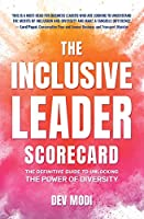 The Inclusive Leader Scorecard: The Definitive Guide to Unlocking the Power of Diversity
