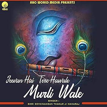 Jeevan Hai Tere Hawale Murli Wale