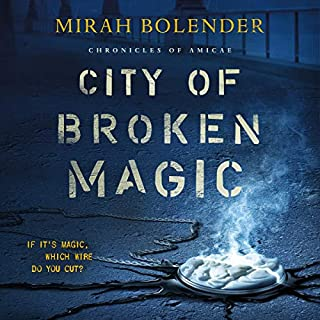 City of Broken Magic     Chronicles of Amicae, Book 1              Written by:                                                                                                                                 Mirah Bolender                               Narrated by:                                                                                                                                 Natalie Naudus                      Length: 14 hrs and 2 mins     Not rated yet     Overall 0.0