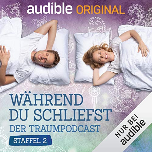 Während du schliefst. Der Traumpodcast: Staffel 2 (Original Podcast)