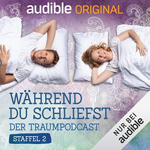 Während du schliefst. Der Traumpodcast: Staffel 2 (Original Podcast) Titelbild