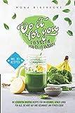 Do it for you! - Das Smoothie-Maker-Praxisbuch: Die leckersten Smoothie Rezepte für ein gesundes, vitales Leben - Für alle, die Wert auf ihre Gesundheit und Fitness legen