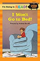 I Won't Go to Bed! Level 3 (I'm Going to Read Series)