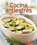 Cocina antiestrés: Nuestras 100 mejores recetas en un solo libro