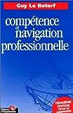 Compétence et Navigation professionnelle, 3ème édition revue et augmentée