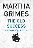 The Old Success (Richard Jury 25) - Martha Grimes