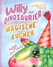 Willy der Dinosaurier und der magische Kuchen (Volume 1) (German Edition)