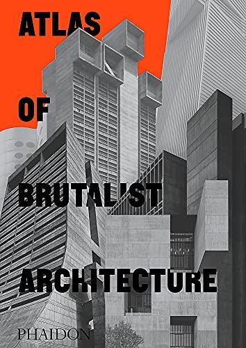 Atlas of brutalist architecture. Ediz. illustrata: Classic format