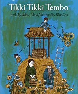 Tikki Tikki Tembo by [Arlene Mosel, Blair Lent]