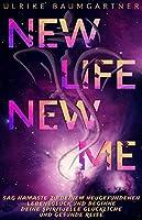 New Life New Me: sag Namaste zu Deinem neugefundenen Lebensglueck und beginne Deine spirituelle, glueckliche und gesunde Reise