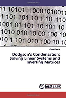 Dodgson's Condensation: Solving Linear Systems and Inverting Matrices