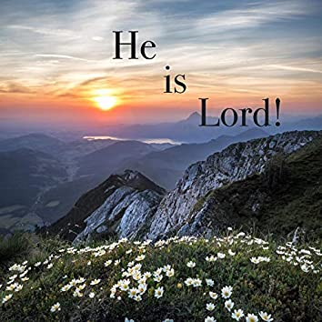 He is Lord