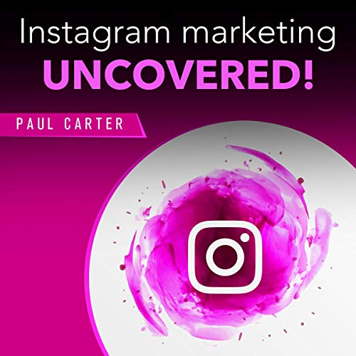 Instagram Marketing Uncovered! cover art