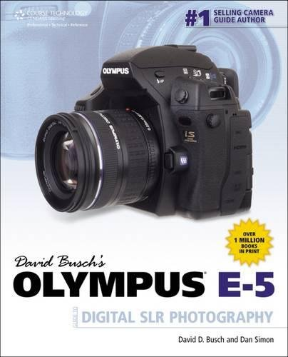 David Busch's Olympus E-5: Guide to Digital Slr Photography