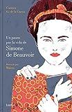 Un paseo por la vida de Simone de Beauvoir (LIBROS ILUSTRADOS)